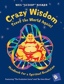 Crazy Wisdom Saves the World Again