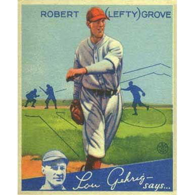 "Robert ""Lefty"" Grove    - 1934 Goudey"