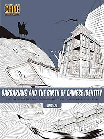 Barbarians and the Birth of Chinese Identity (vol. 3)