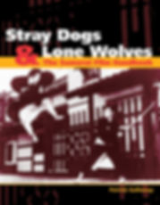 Stray Dogs and Lone Wolves