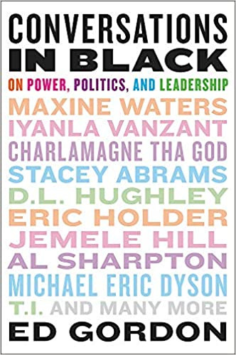 Conversations In Black: On Politics, Power And Leadership