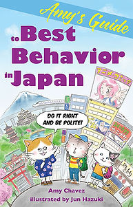Amy's Guide to Best Behavior in Japan