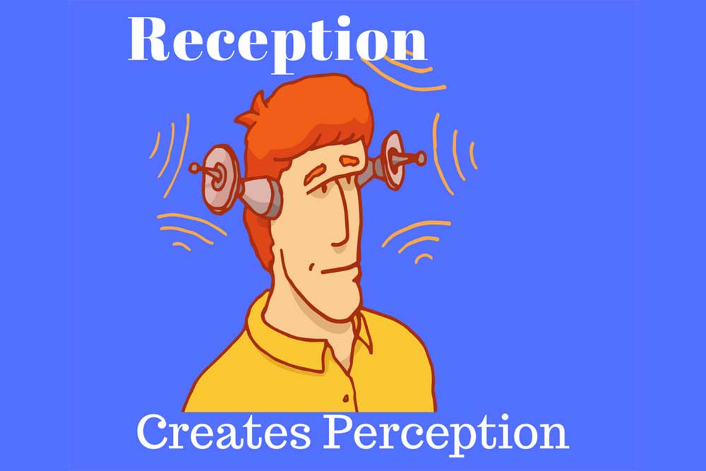 Reception Creates Perception