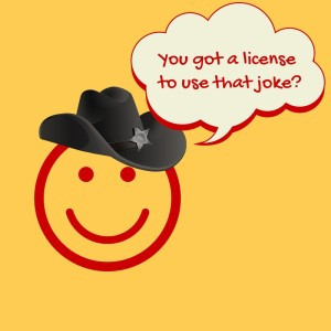 Do you have a license to use that joke?