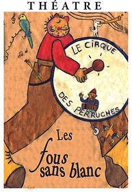 Le Cirque des Perruches  | Fous Sans Blanc