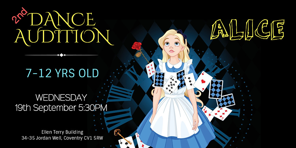 """2nd AUDITION """"ALICE"""" ( 7-12 YRS OLD) - DANCE PRODUCTION 2019"""