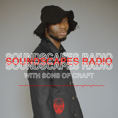 SOUNDSCAPES RADIO with Sons of Craft on Soundcloud -