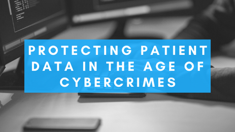Protecting Patient Data in the Age of Cybercrimes