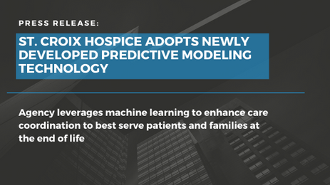 Press Release: St. Croix Hospice Adopts Newly Developed Predictive Modeling Technology
