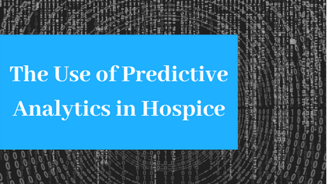 The Use of Predictive Analytics in Hospice
