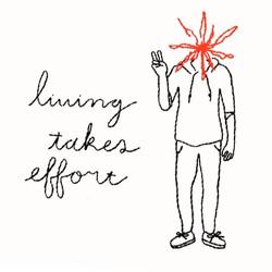 Living takes effort