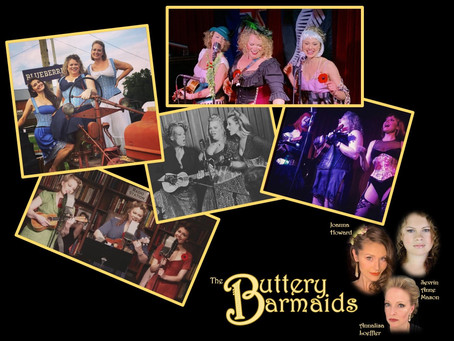 Buttery Barmaids, Saturday 10PM!
