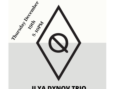 Thursday 8PM, the Ilya Dynov Trio