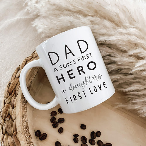 Sons First Hero, Daughters First Love Mug
