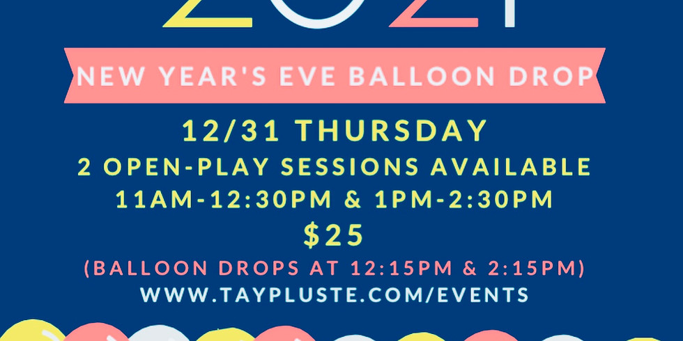 NEW YEAR'S EVE BALLOON DROP (11AM - 12:30PM)