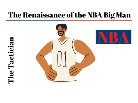 The Renaissance of the NBA Big Man