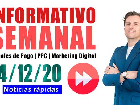 Informativo semanal [14/12/20] Canales de Pago | PPC | Marketing Digital