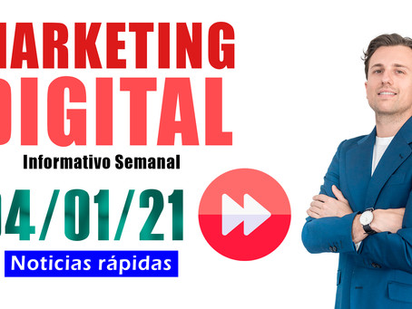 Informativo semanal [04/01/21] Marketing y Negocio Digital | PPC