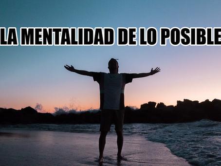 Las 4 claves del Mindset: la mentalidad de lo posible