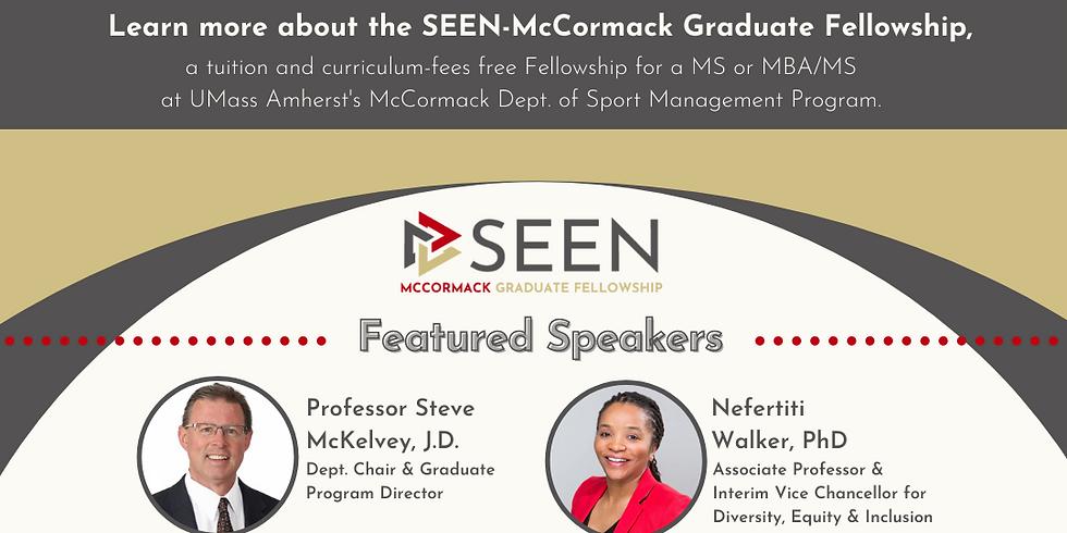 SEEN-McCormack Graduate Fellowship Info Session