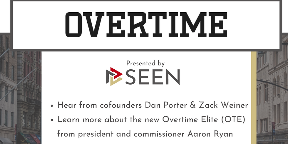 Meet the Company: Overtime