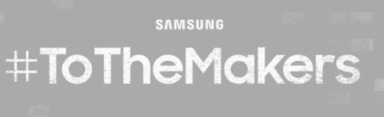 Samsung #ToTheMakers