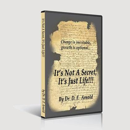 It's not a secret, it's just Life