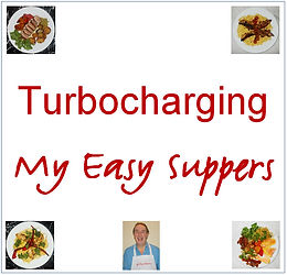 Turbocharging My Easy Suppers