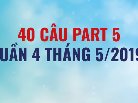 40 CÂU PART 5 TOEIC - cuối tháng 5
