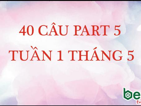 40 CÂU PART 5 TOEIC - TUẦN 1 THÁNG 5