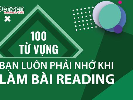 100 TỪ VỰNG QUAN TRỌNG PHẦN READING