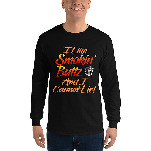 I Like Smokin' Buttz Long Sleeve T-Shirt