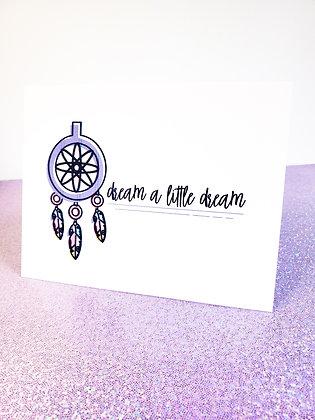 Dream a Little Dream | Encouraging Card | Greeting Card