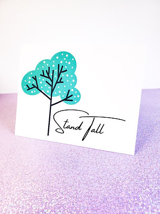 Stand Tall | Encouraging Card | Greeting Card