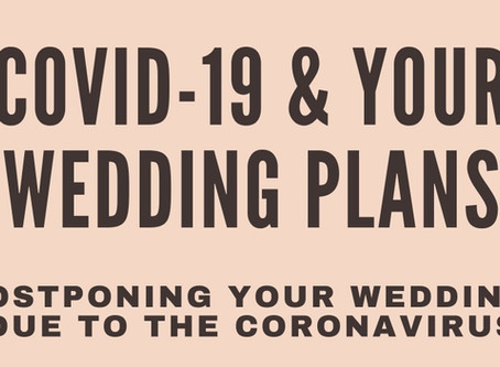 COVID-19 CORONAVIRUS & THE EFFECT ON WEDDINGS & EVENTS
