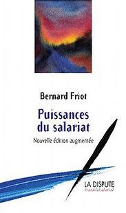 Puissance du salariat Bernard Friot