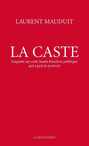Laurent Mauduit : « une Caste dissout l'État de l'intérieur au profit des intérêts privés » (Intervi