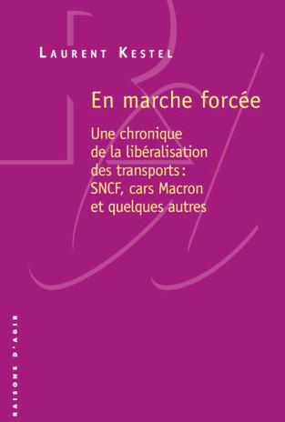 En Marche forcée, de Laurent Kestel