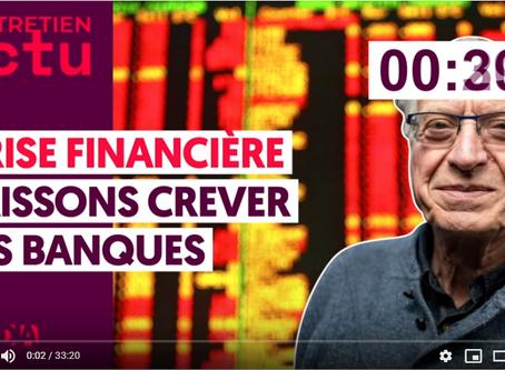 CRISE FINANCIÈRE : LAISSONS CREVER LES BANQUES - BERNARD FRIOT