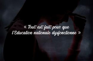 « Tout est fait pour que l'Education nationale dysfonctionne »