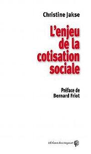 L'enjeu de la cotisation sociale Jakse