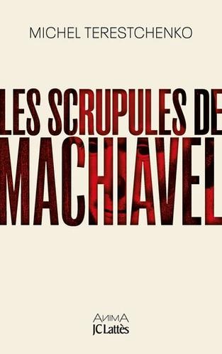 Les scrupules de Machiavel