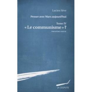 """Lucien Sève: Le """"communisme"""" est mort, vive le communisme!"""