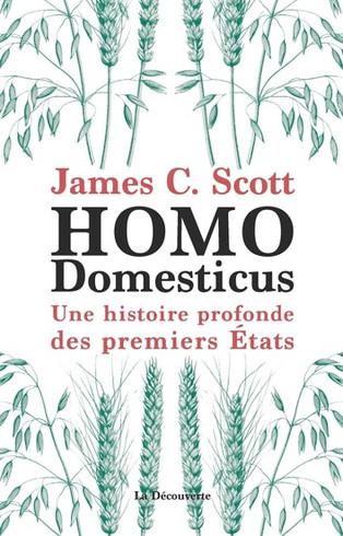 L'État contre la société. À propos de Homo Domesticus, de James C. Scott