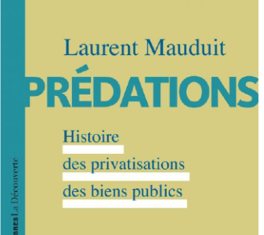 Les ravages de trente-cinq années de privatisations