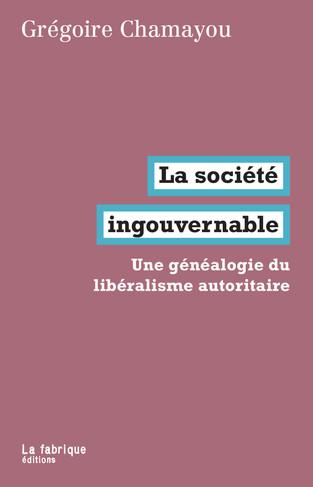 """À propos de """"La Société Ingouvernable"""" de Grégoire Chamayou"""