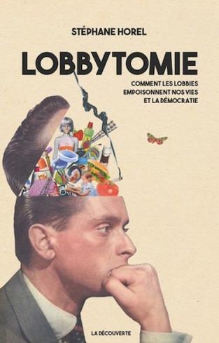 Les pernicieuses stratégies des lobbies