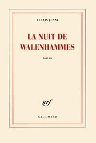 "Roman ""La nuit de Walenhammes"" d'Alexis Jenni"