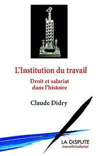 L'institution du travail Claude Didry