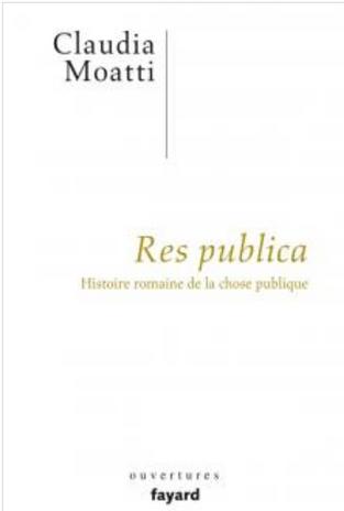 SOUVERAINETÉ ET CHOSE PUBLIQUE : DE L'HISTOIRE ROMAINE À NOTRE PROPRE HISTOIRE